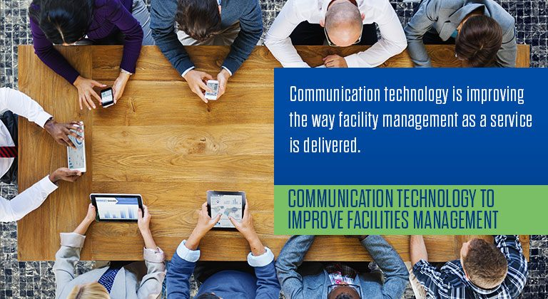 Communication Technology to Improve Facilities Management