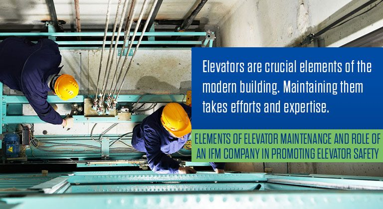 Elements-of-Elevator-Maintenance-and-Role-of-an-IFM-company-in-promoting-Elevator-Saftey