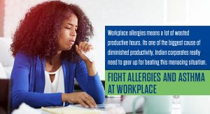 Fight allergies and asthma at workplace