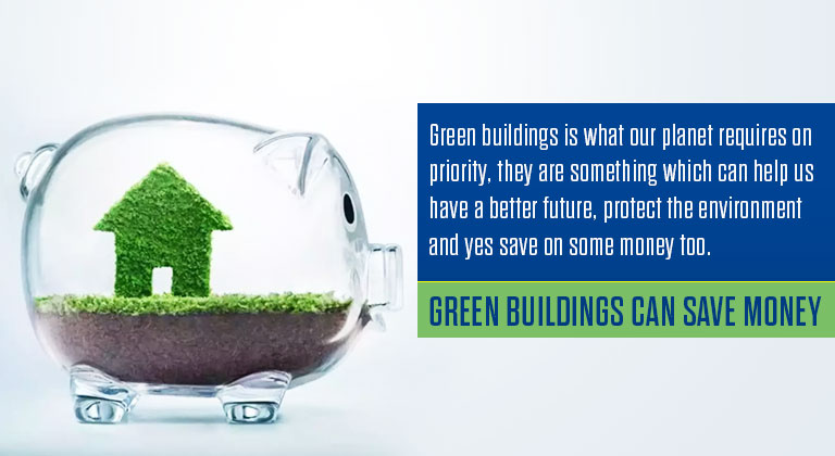 Green Buildings can Save Money
