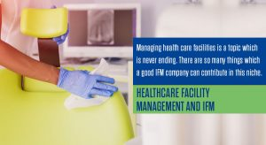 Healthcare facility management and IFM