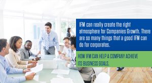 How IFM Can help a company achieve its business goals