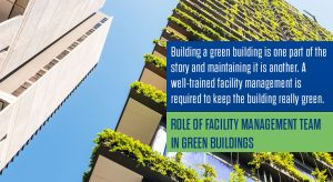 Role of Facility management team in green buildings