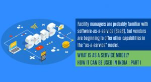 What is as a service model? How it can be used in India : Part 1