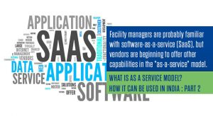 What is as a service model? How it can be used in India : Part 2