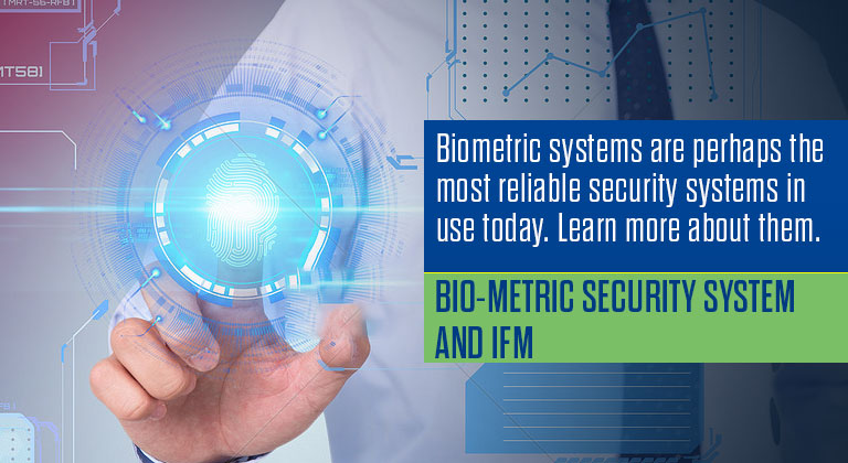 Bio-metric security system and IFM