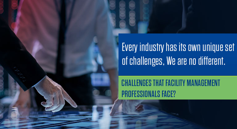 Challenges that Facility Management Professionals face?