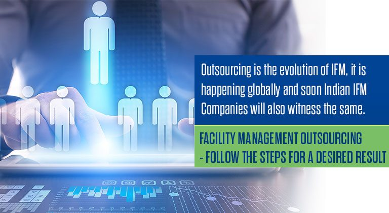 Facility Management Outsourcing - Follow the Steps for a Desired Result