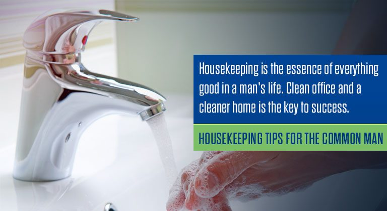 Housekeeping tips for the common man