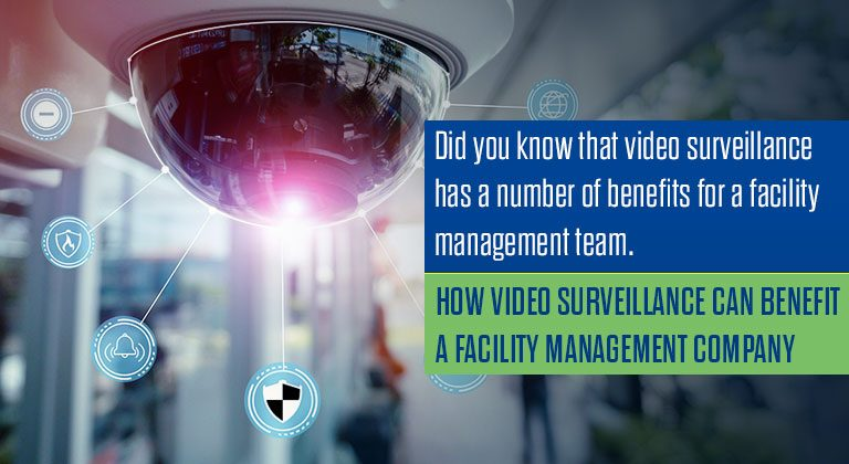 How Video Survellence can Benefit a Facility Management Company