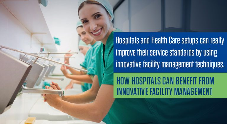 How hospitals can benefit from innovative facility management