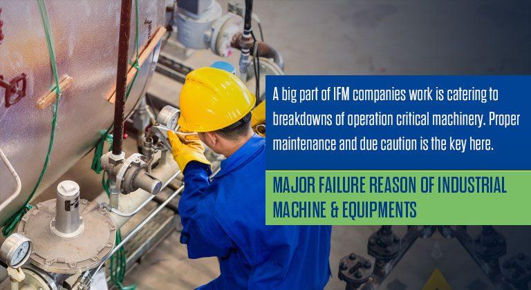 Major Failure Reason of Industrial Machine & Equipments