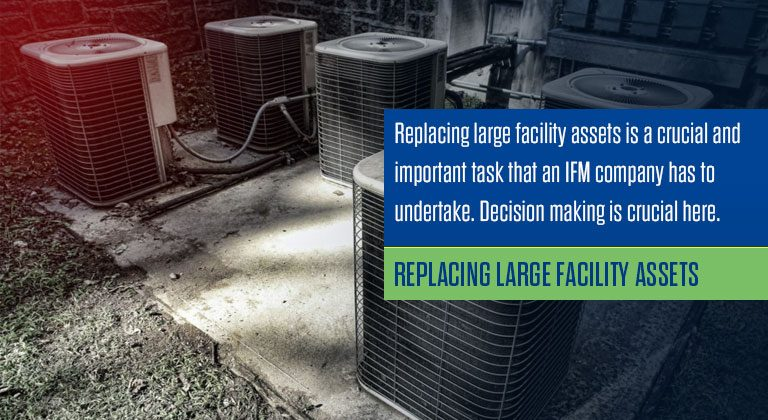 Replacing large facility assets
