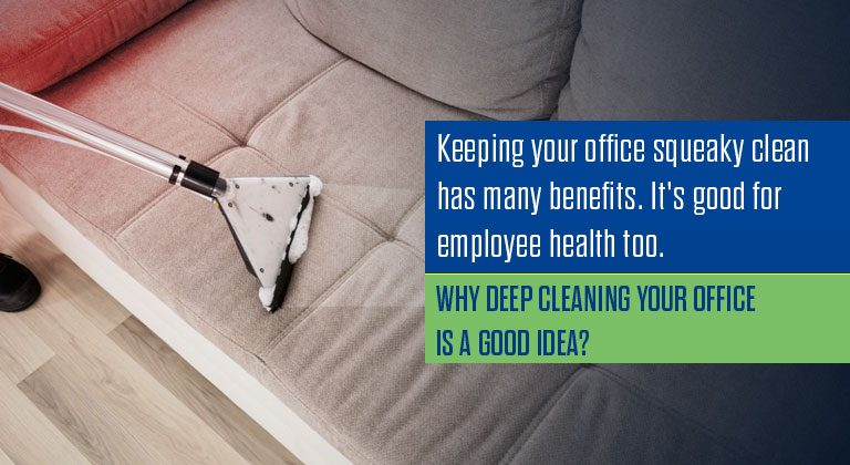 Why deep cleaning your office is a good idea?