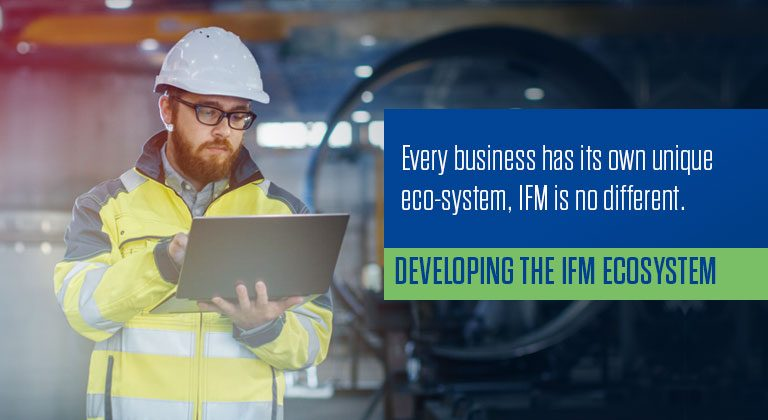 Developing the IFM Ecosystem