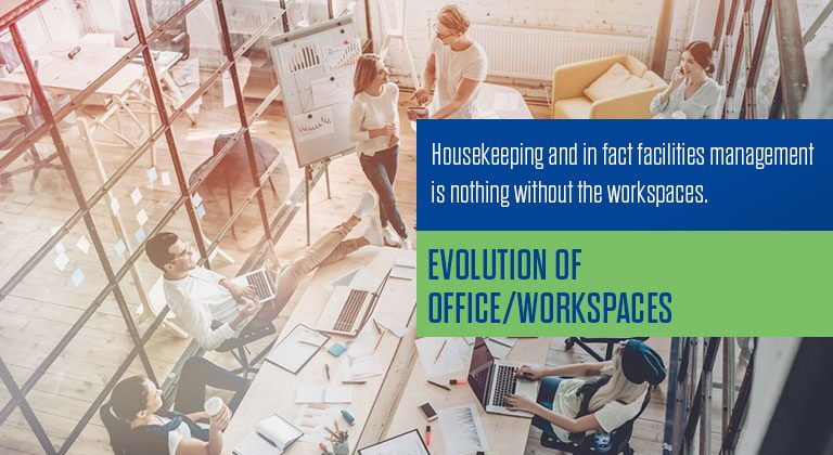 Evolution of Office/Workspaces