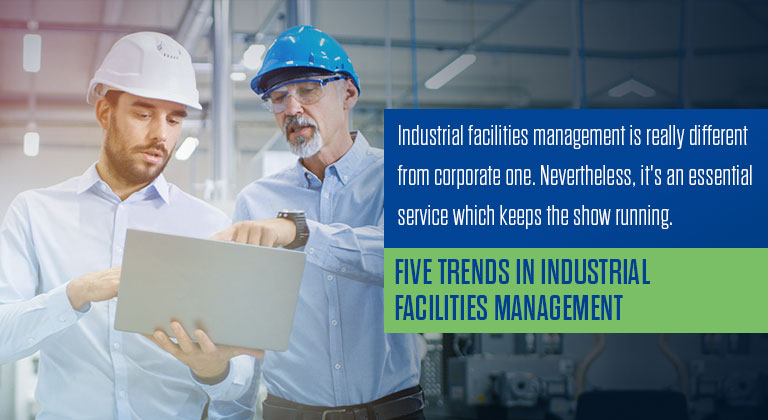 Five Trends in Industrial Facilities Management