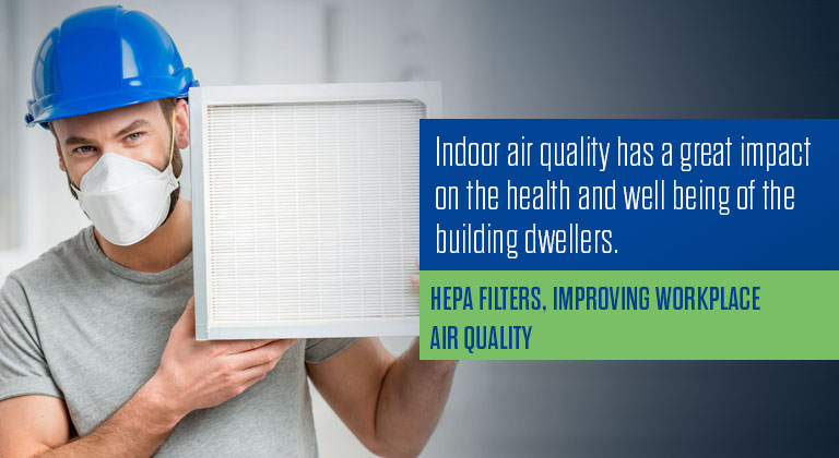 HEPA Filters, Improving Workplace Air Quality