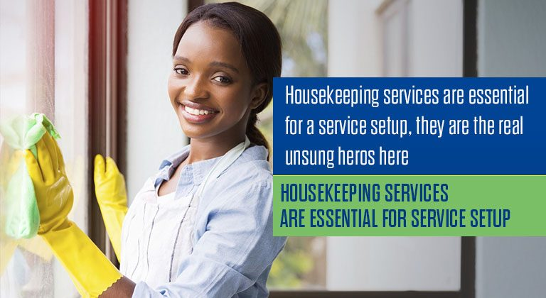 Housekeeping services are essential for service setup