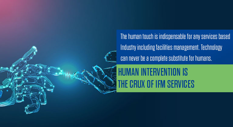 Human Intervention Is The Crux of IFM Services