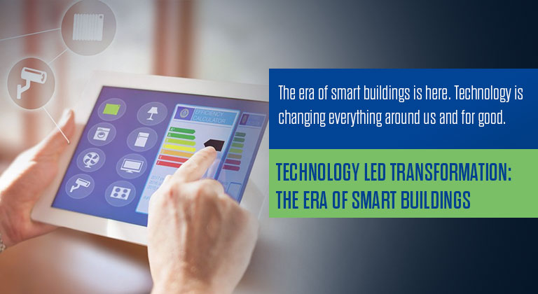 Technology led transformation: The era of smart buildings
