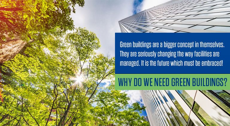 Why do we need Green Buildings?