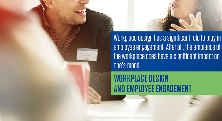 Workplace design and Employee Engagement