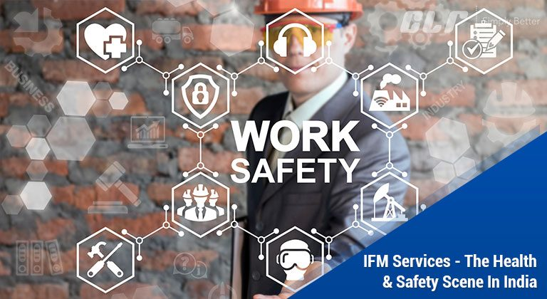 IFM Services - The Health & Safety Scene In India