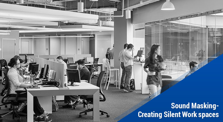 Sound Masking-Creating Silent Work spaces