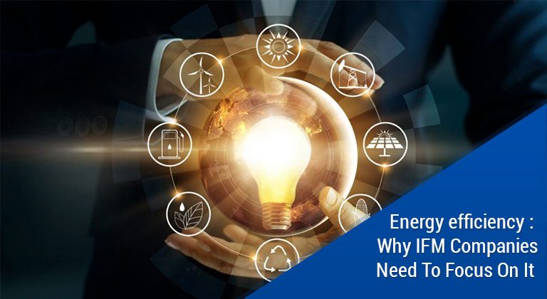 Energy efficiency : Why IFM Companies Need To Focus On It