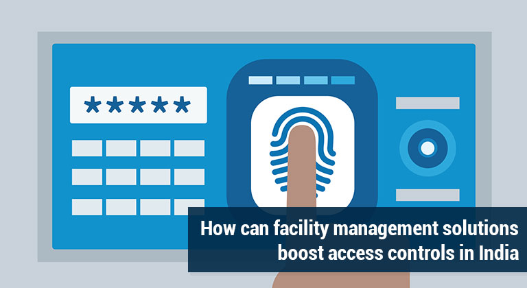 How can facility management solutions boost access controls in India