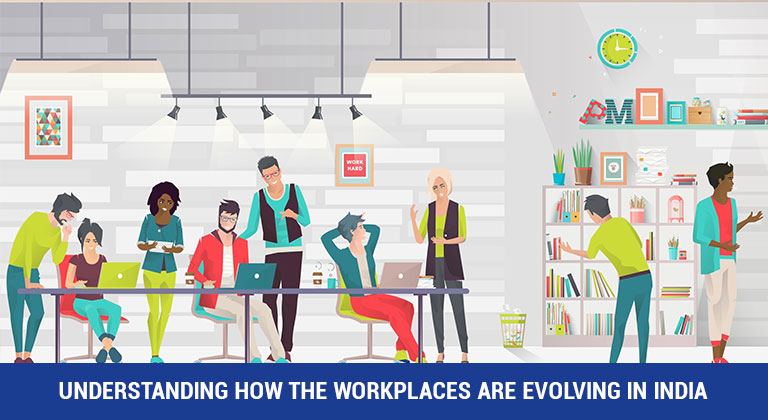 Understanding how the workplaces are evolving in India