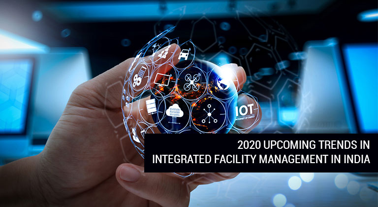 2020 upcoming trends in Integrated Facility Management in India