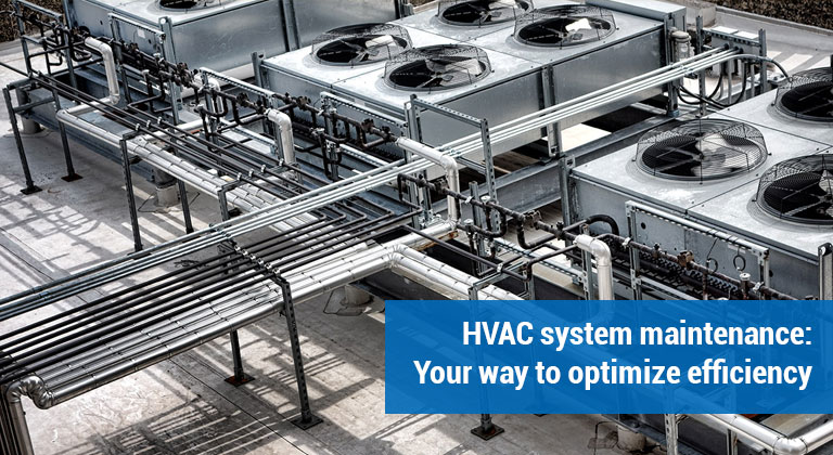 HVAC system maintenance: Your way to optimize efficiency