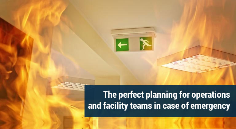 The perfect planning for operations and facility teams in case of emergency